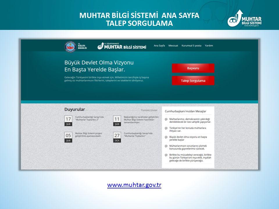 www.muhtar.gov.tr MUHTAR BİLGİ SİSTEMİ ANA SAYFA TALEP SORGULAMA