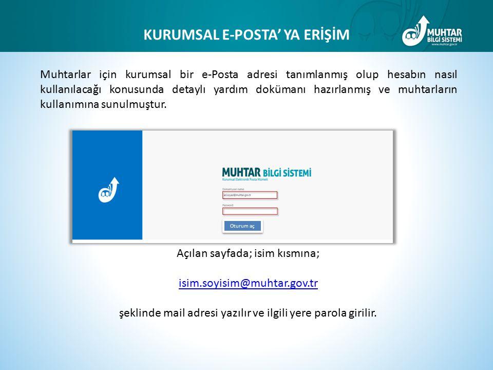 Açılan sayfada; isim kısmına; isim.soyisim@muhtar.gov.tr şeklinde mail adresi yazılır ve ilgili yere parola girilir. KURUMSAL E-POSTA' YA ERİŞİM Muhta