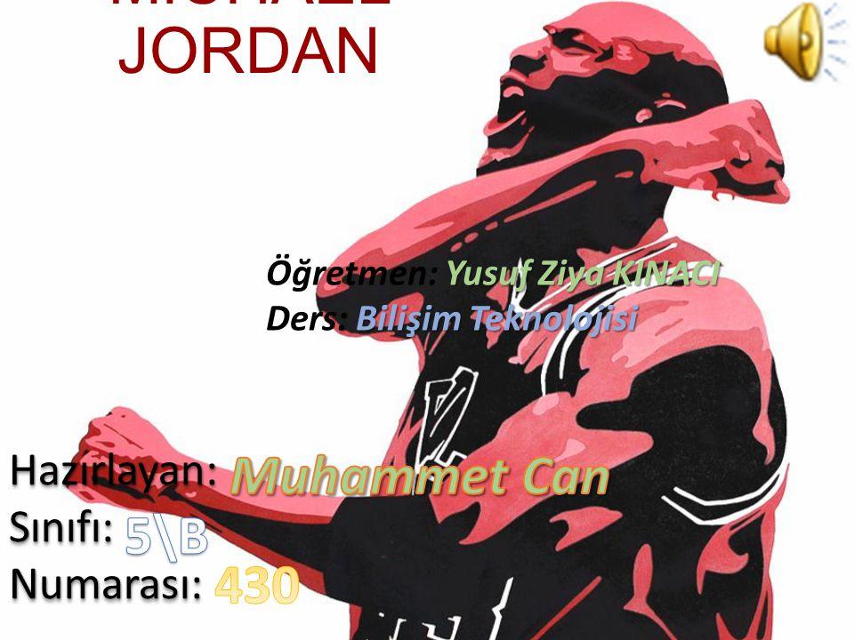 İÇİNDEKİLE R  Michael Jordan MichaelJordan  Michael Jordan Ve Basketbol Aşkı Michael Jordan Ve Basketbol Aşkı  Michael Jordan in yeteneği Michael Jordan in yeteneği  İnanılmaz Michael Jordan İnanılmaz Michael Jordan  Michael Jordan in Kariyer i Michael Jordan in Kariyer i  Ödül Aldığı Yıllar Ödül Aldığı Yıllar  Resmi Resmi  Dünden bu güne Michael Jordan Dünden bu güne Michael Jordan
