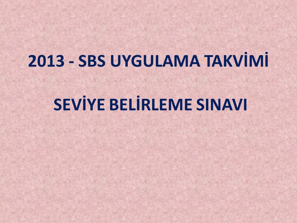 2013 - SBS UYGULAMA TAKVİMİ SEVİYE BELİRLEME SINAVI