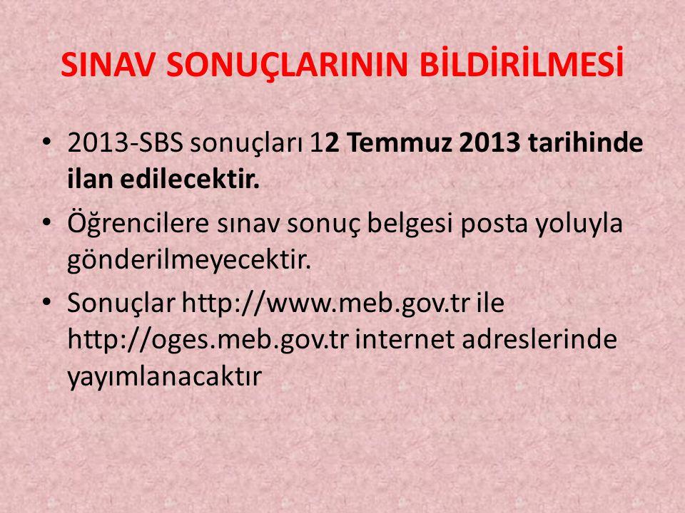 SINAV SONUÇLARININ BİLDİRİLMESİ 2013-SBS sonuçları 12 Temmuz 2013 tarihinde ilan edilecektir.