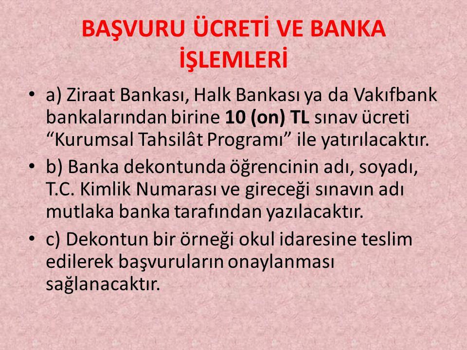 """BAŞVURU ÜCRETİ VE BANKA İŞLEMLERİ a) Ziraat Bankası, Halk Bankası ya da Vakıfbank bankalarından birine 10 (on) TL sınav ücreti """"Kurumsal Tahsilât Prog"""