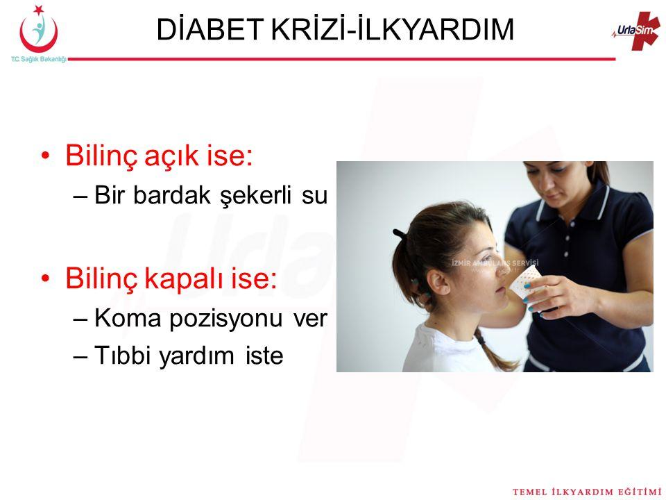 Bilinç açık ise: –Bir bardak şekerli su Bilinç kapalı ise: –Koma pozisyonu ver –Tıbbi yardım iste DİABET KRİZİ-İLKYARDIM