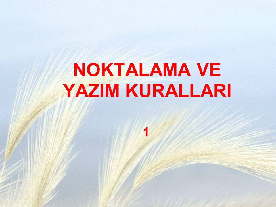 Nokta(.) 1-Cümlenin sonuna konur: Cumhuriyet,29 Ekim 1923'te kuruldu. 2-Kısaltmaların sonuna konur: Doç.