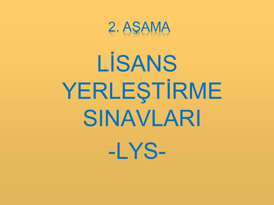 LİSANS YERLEŞTİRME SINAVLARI -LYS-