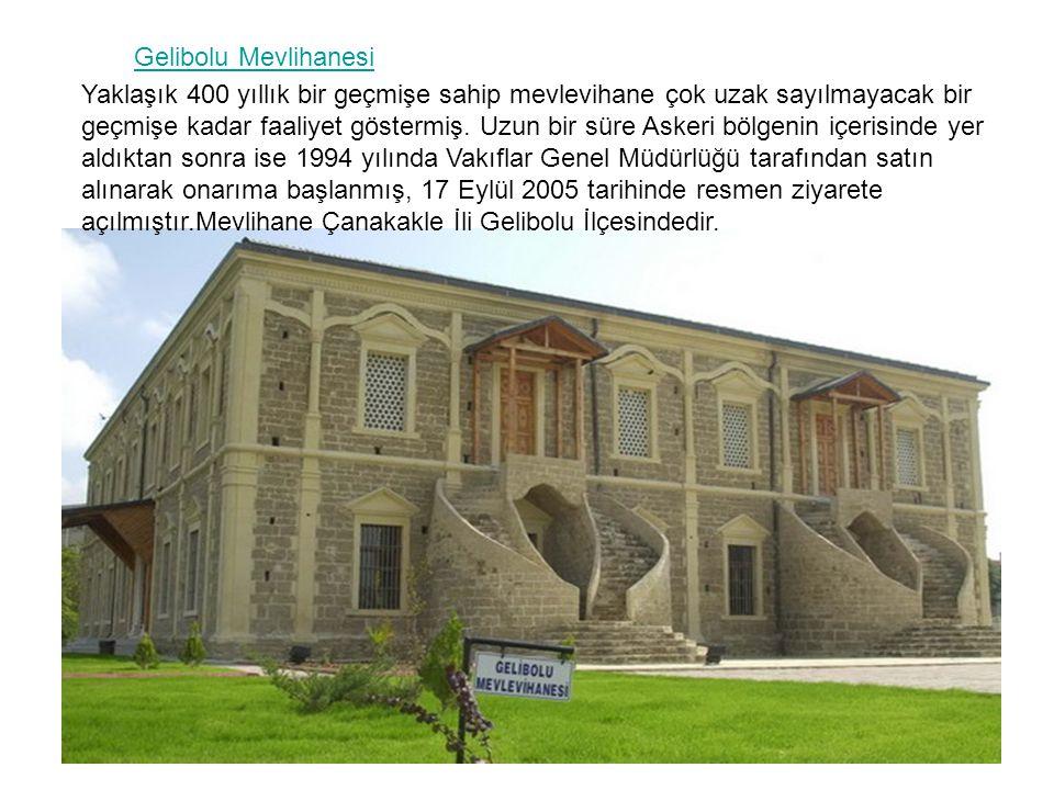 Gelibolu Mevlihanesi Yaklaşık 400 yıllık bir geçmişe sahip mevlevihane çok uzak sayılmayacak bir geçmişe kadar faaliyet göstermiş. Uzun bir süre Asker