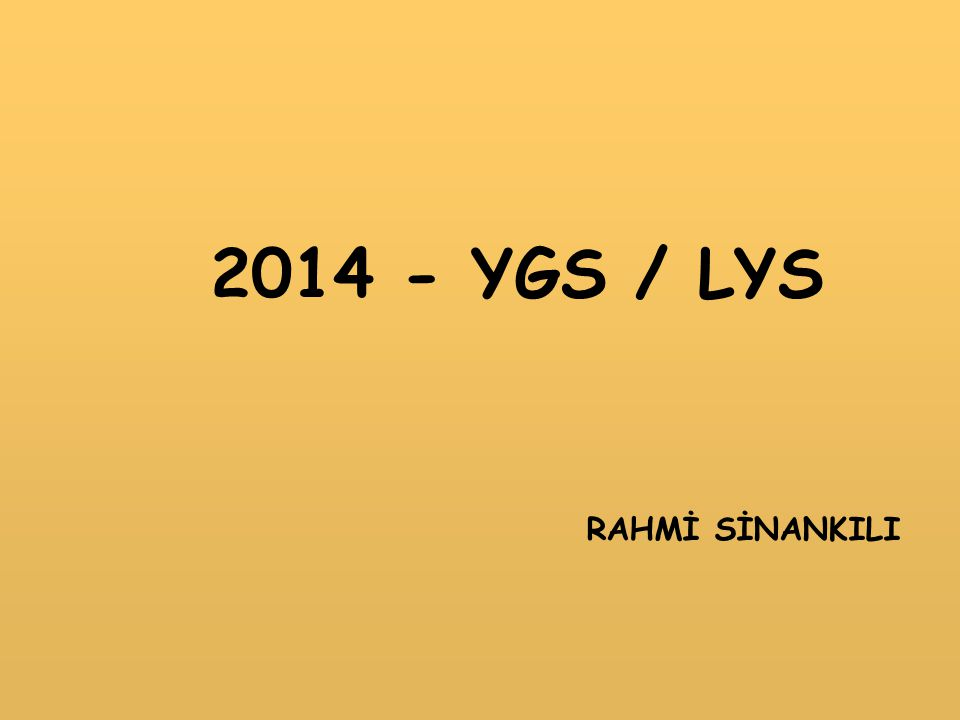 2014 - YGS / LYS RAHMİ SİNANKILI