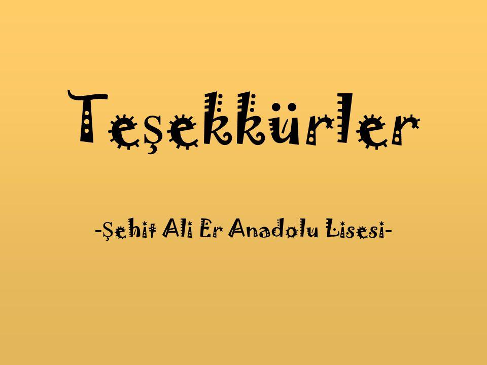 Te ş ekkürler -Ş ehit Ali Er Anadolu Lisesi -