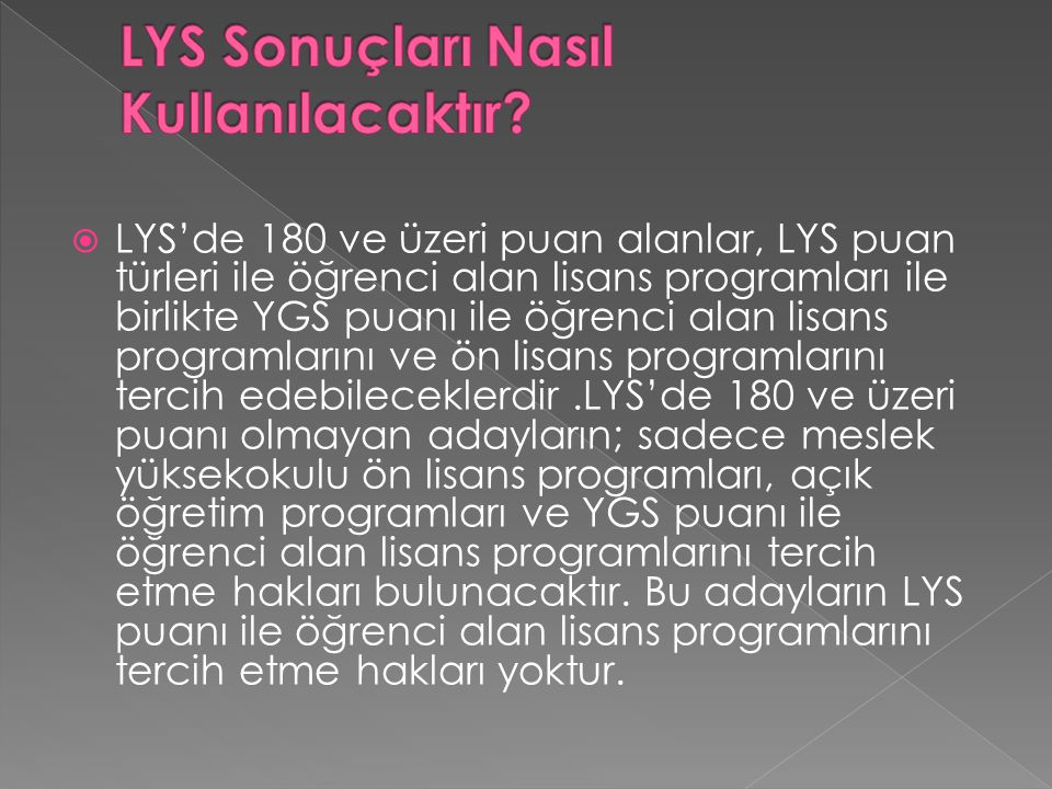  LYS'de 180 ve üzeri puan alanlar, LYS puan türleri ile öğrenci alan lisans programları ile birlikte YGS puanı ile öğrenci alan lisans programlarını