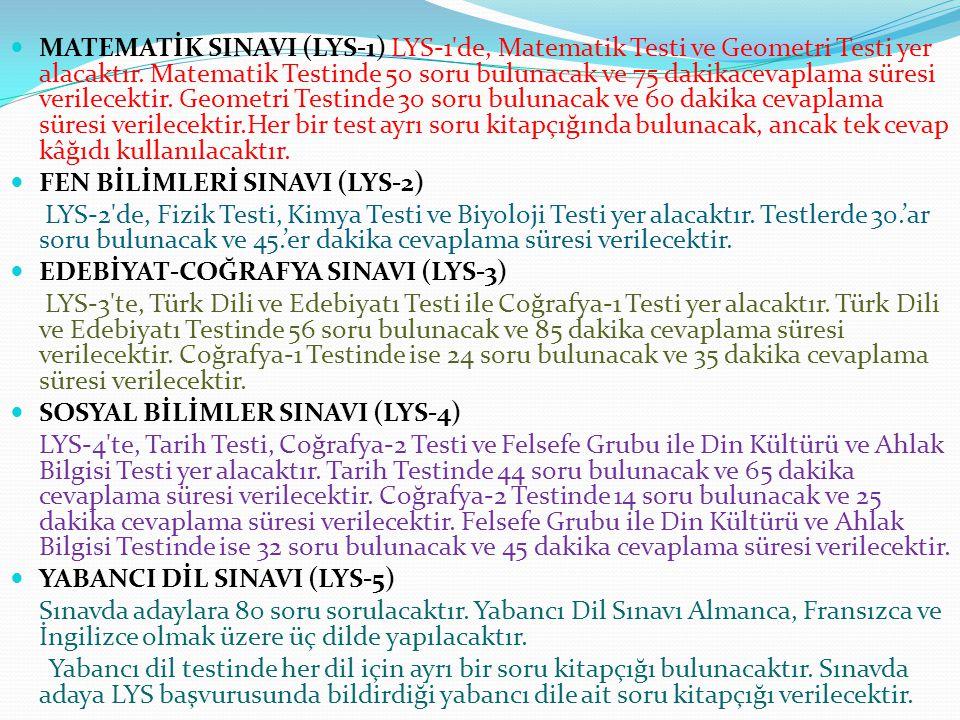 MATEMATİK SINAVI (LYS-1) LYS-1 de, Matematik Testi ve Geometri Testi yer alacaktır.
