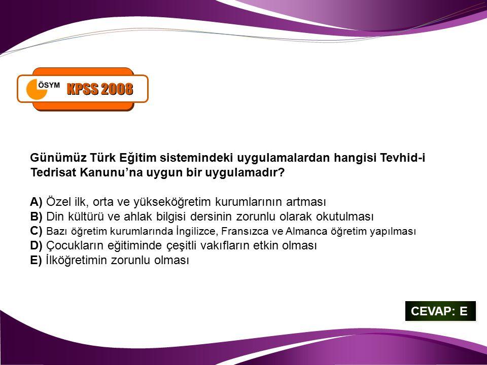 CEVAP: E CEVAP: E Günümüz Türk Eğitim sistemindeki uygulamalardan hangisi Tevhid-i Tedrisat Kanunu'na uygun bir uygulamadır? A) Özel ilk, orta ve yüks