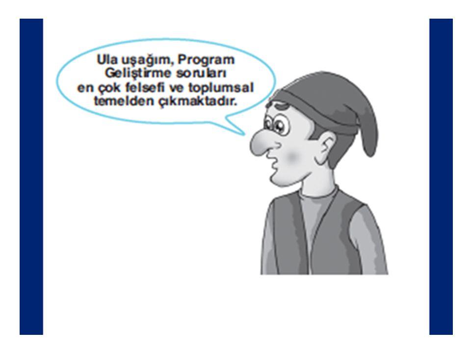 7) Felsefi Temel Her eğitim programının dayandığı bir felsefe olmalıdır.