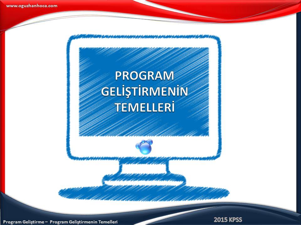 Program Geliştirme – Program Geliştirmenin Temelleri www.oguzhanhoca.com CEVAP: A