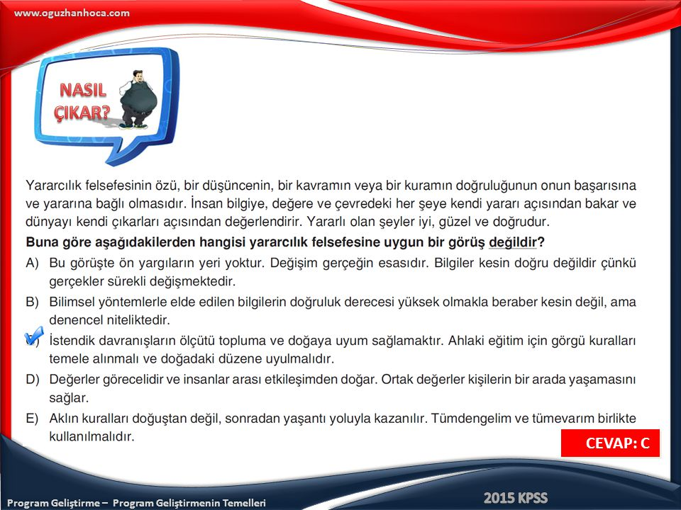 www.oguzhanhoca.com CEVAP: C