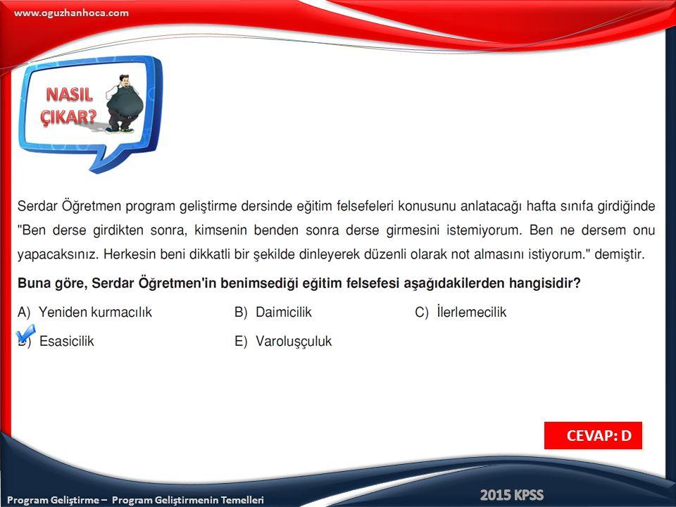 Program Geliştirme – Program Geliştirmenin Temelleri www.oguzhanhoca.com CEVAP: D