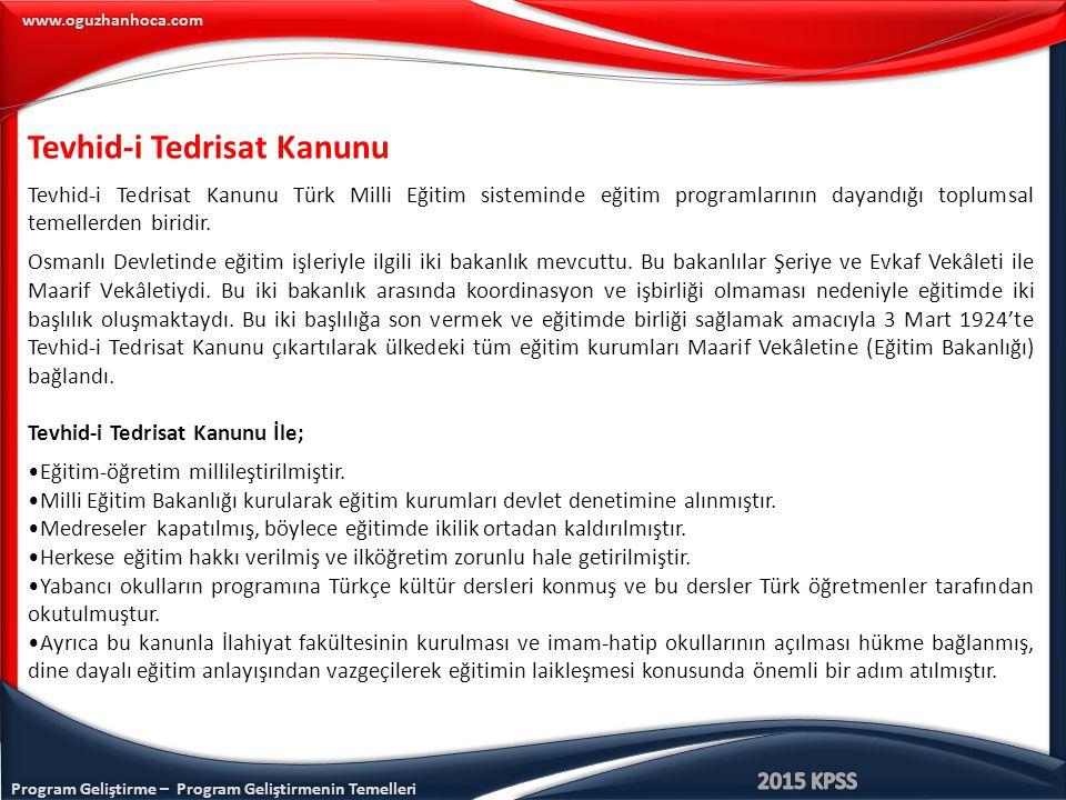 Program Geliştirme – Program Geliştirmenin Temelleri www.oguzhanhoca.com CEVAP: E CEVAP: E Günümüz Türk Eğitim sistemindeki uygulamalardan hangisi Tevhid-i Tedrisat Kanunu'na uygun bir uygulamadır.