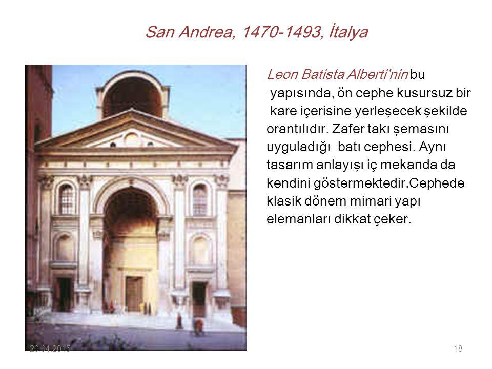 San Andrea, 1470-1493, İtalya Leon Batista Alberti'nin bu yapısında, ön cephe kusursuz bir kare içerisine yerleşecek şekilde orantılıdır.