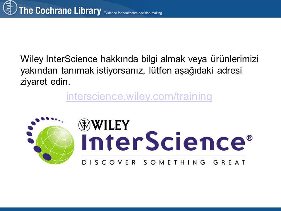 Wiley InterScience hakkında bilgi almak veya ürünlerimizi yakından tanımak istiyorsanız, lütfen aşağıdaki adresi ziyaret edin.
