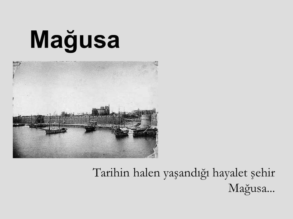 Mağusa Tarihin halen yaşandığı hayalet şehir Mağusa...