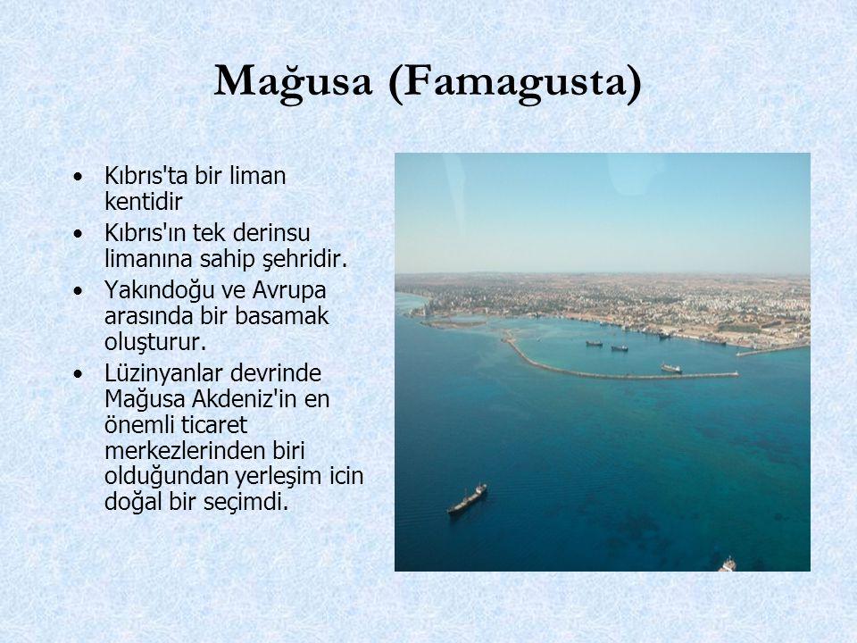 Mağusa (Famagusta) Kıbrıs ta bir liman kentidir Kıbrıs ın tek derinsu limanına sahip şehridir.
