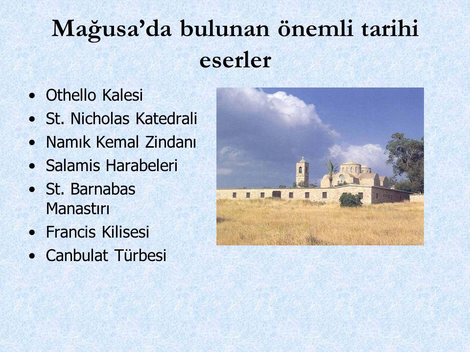 Mağusa'da bulunan önemli tarihi eserler Othello Kalesi St.