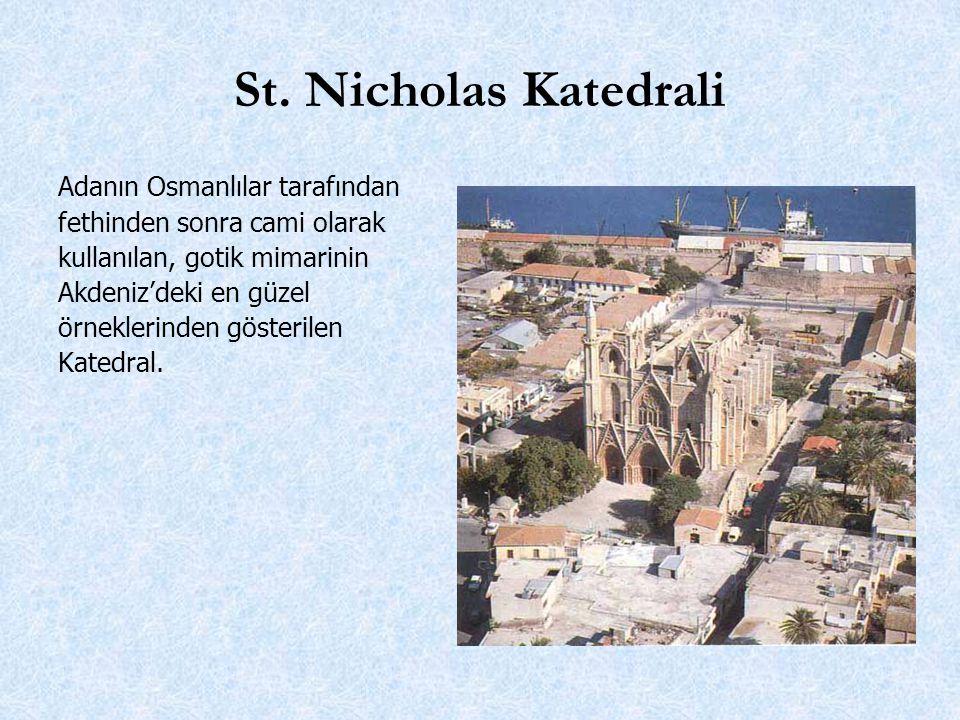 St. Nicholas Katedrali Adanın Osmanlılar tarafından fethinden sonra cami olarak kullanılan, gotik mimarinin Akdeniz'deki en güzel örneklerinden göster