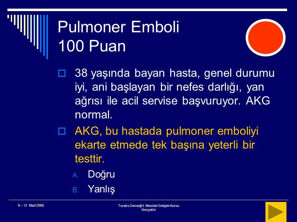 Toraks Derneği II. Mesleki Gelişim Kursu Nevşehir 9 – 12 Mart 2005 Astım - KOAH 400 Puan  Sonuç IV magnezyum KOAH alevlenmelerinde düşünülmesi gereke