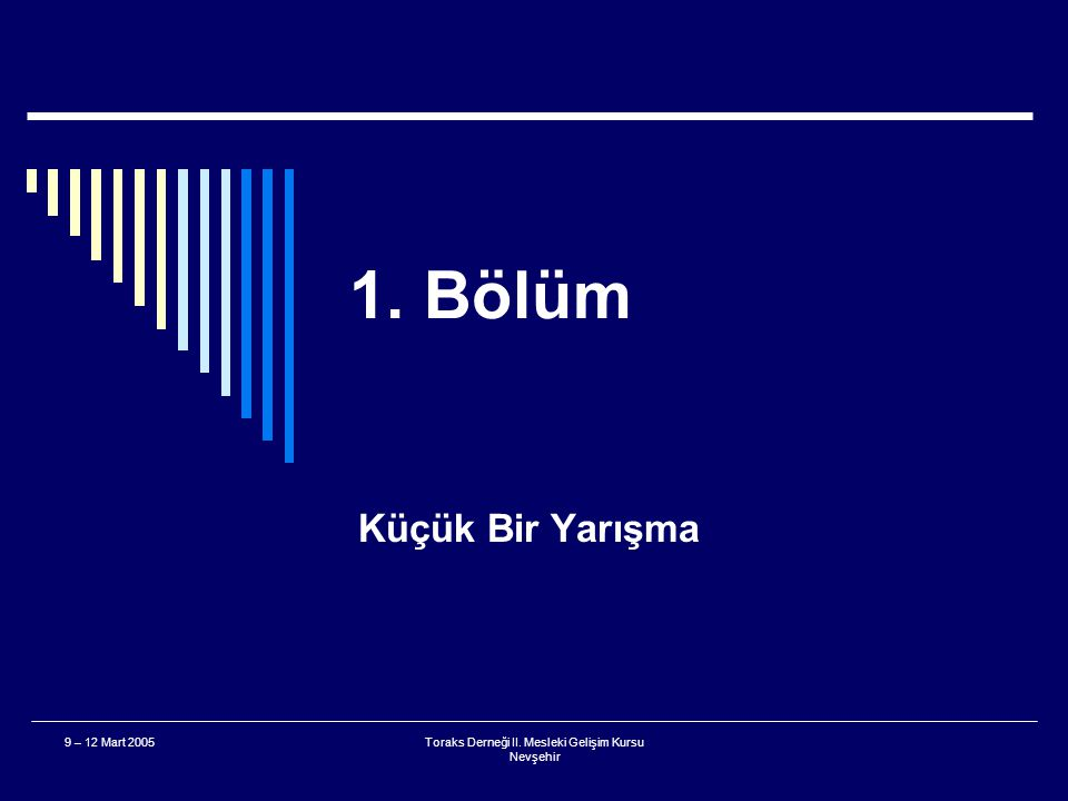 Toraks Derneği II.Mesleki Gelişim Kursu Nevşehir 9 – 12 Mart 2005 Ne Çıkarsa Bahtıma 200 Puan A.