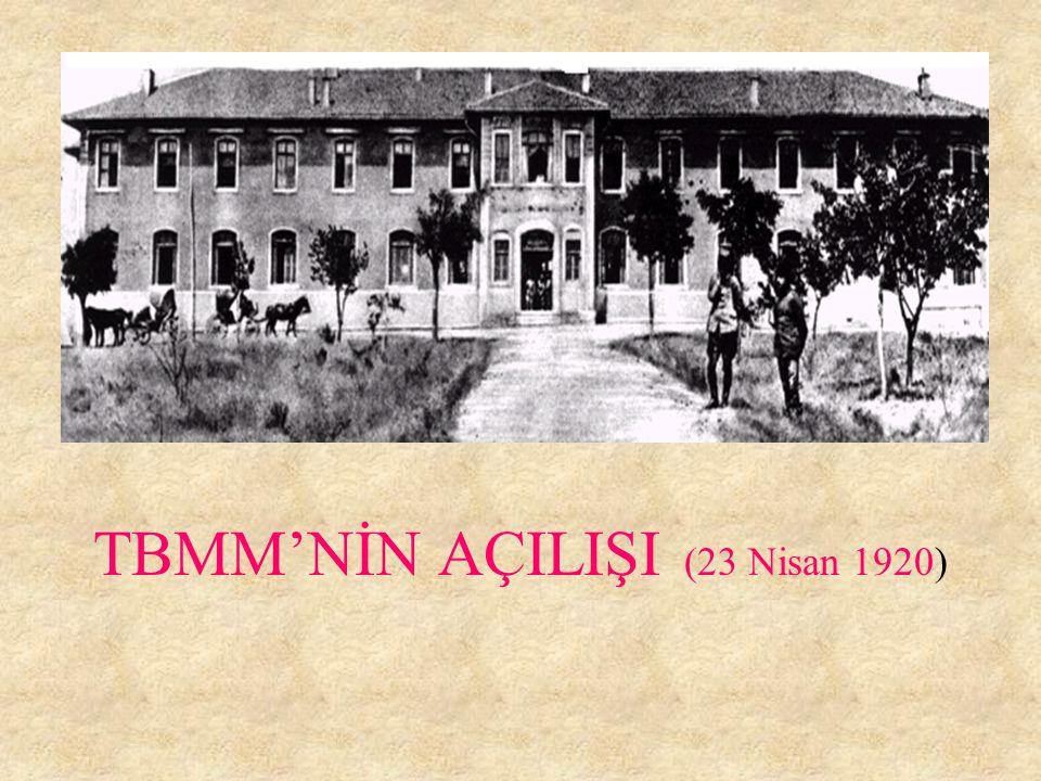 TBMM'NİN AÇILIŞI (23 Nisan 1920)