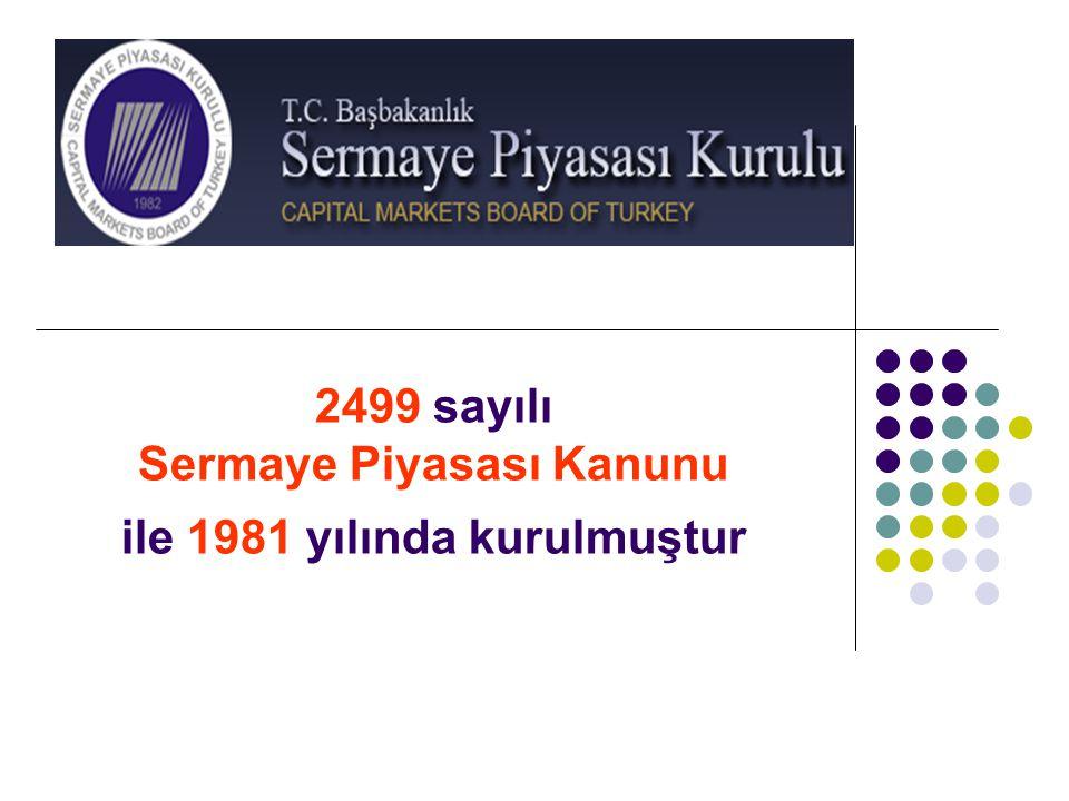 2499 sayılı Sermaye Piyasası Kanunu ile 1981 yılında kurulmuştur
