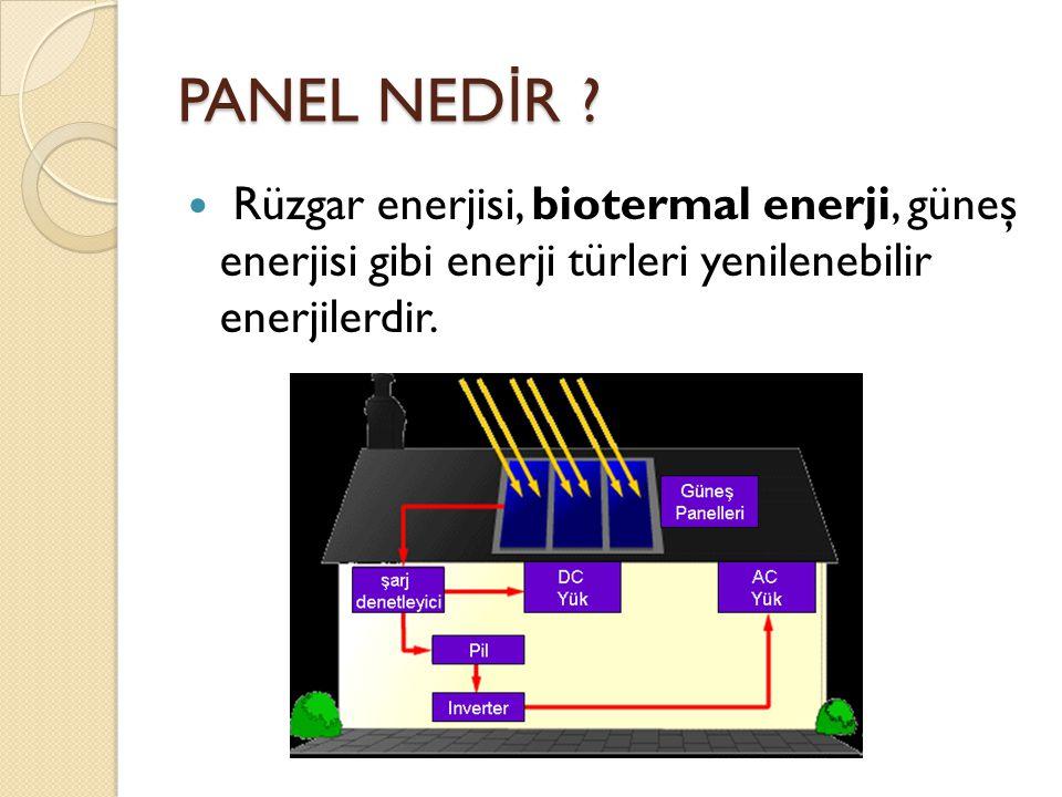 Rüzgar enerjisi, biotermal enerji, güneş enerjisi gibi enerji türleri yenilenebilir enerjilerdir.