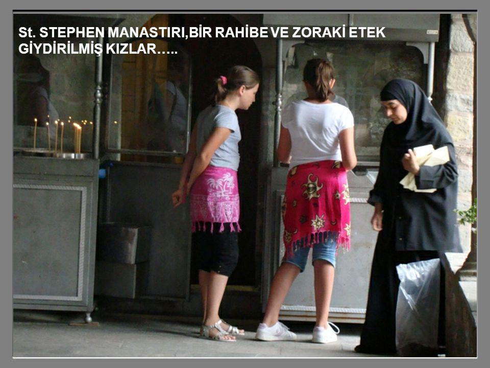 SADECE RAHİBELERİN YAŞADIĞI St. STEPHEN MANASTIRI