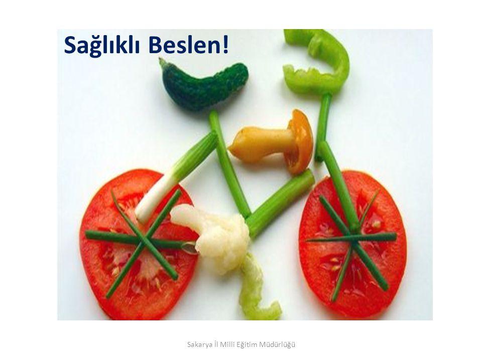 Sağlıklı Beslen! Sakarya İl Milli Eğitim Müdürlüğü