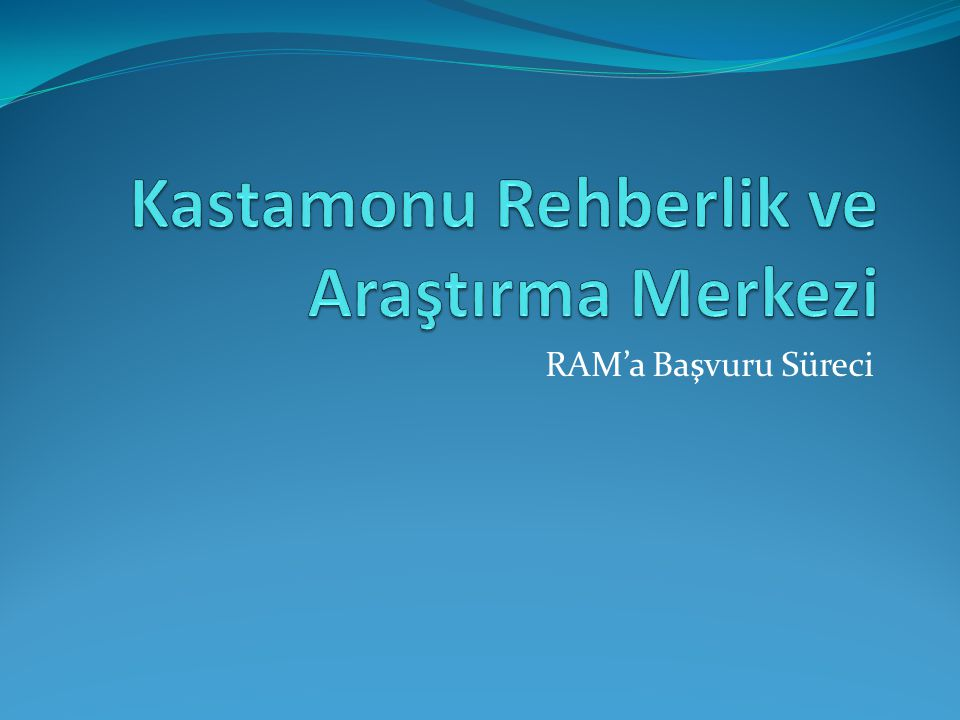 RAM'a Başvuru Süreci