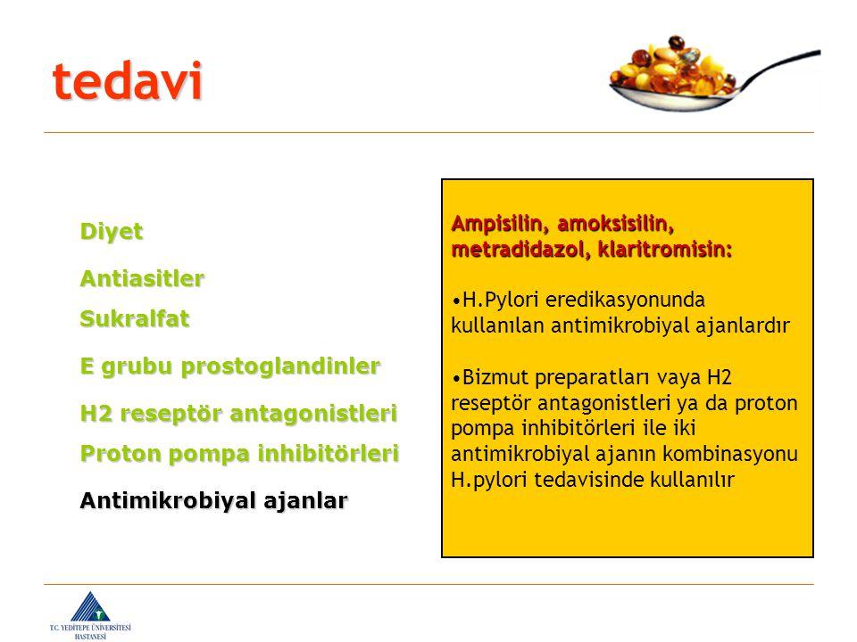 Antiasitler Sukralfat E grubu prostoglandinler H2 reseptör antagonistleri Proton pompa inhibitörleri Antimikrobiyal ajanlar Ampisilin, amoksisilin, me