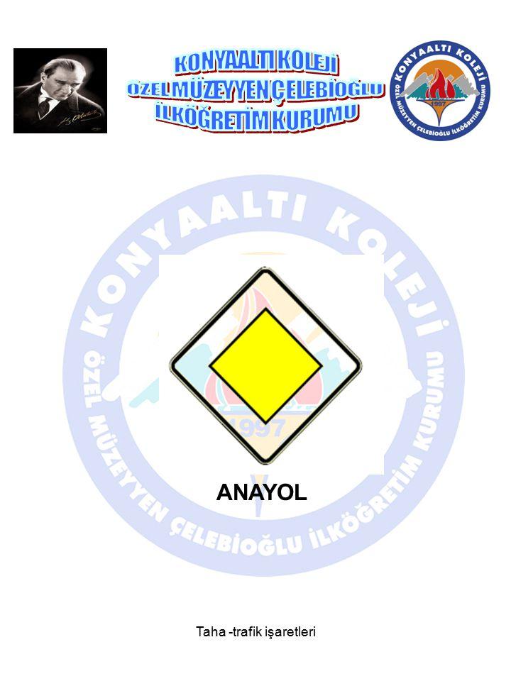 Taha -trafik işaretleri TAŞIT TRAFİĞİNE KAPALI YOL