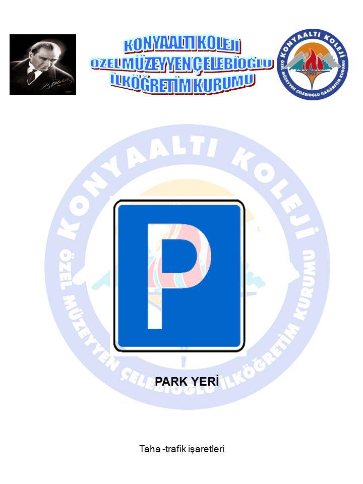 Taha -trafik işaretleri HASTAHANE
