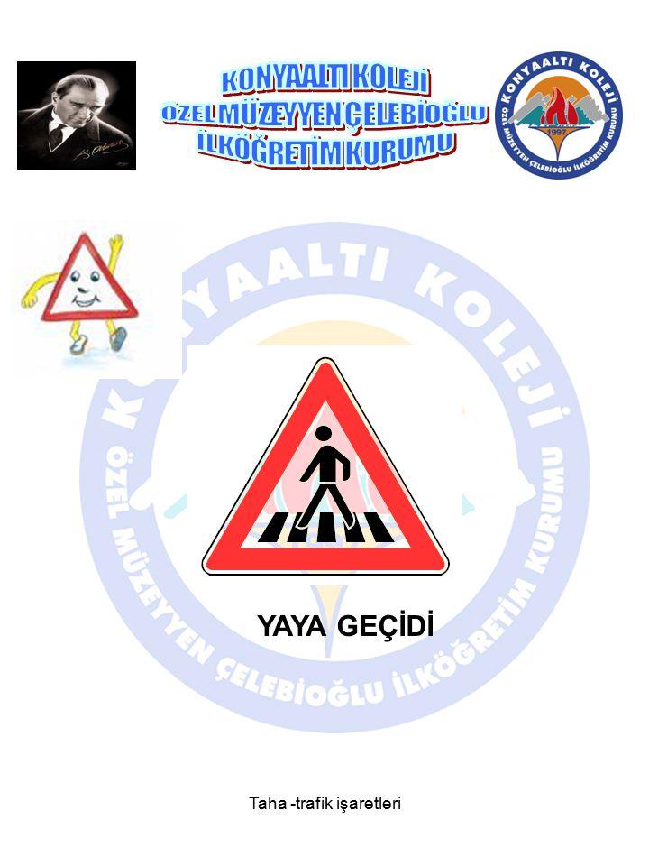 Taha -trafik işaretleri OKUL YAYA GEÇİDİ