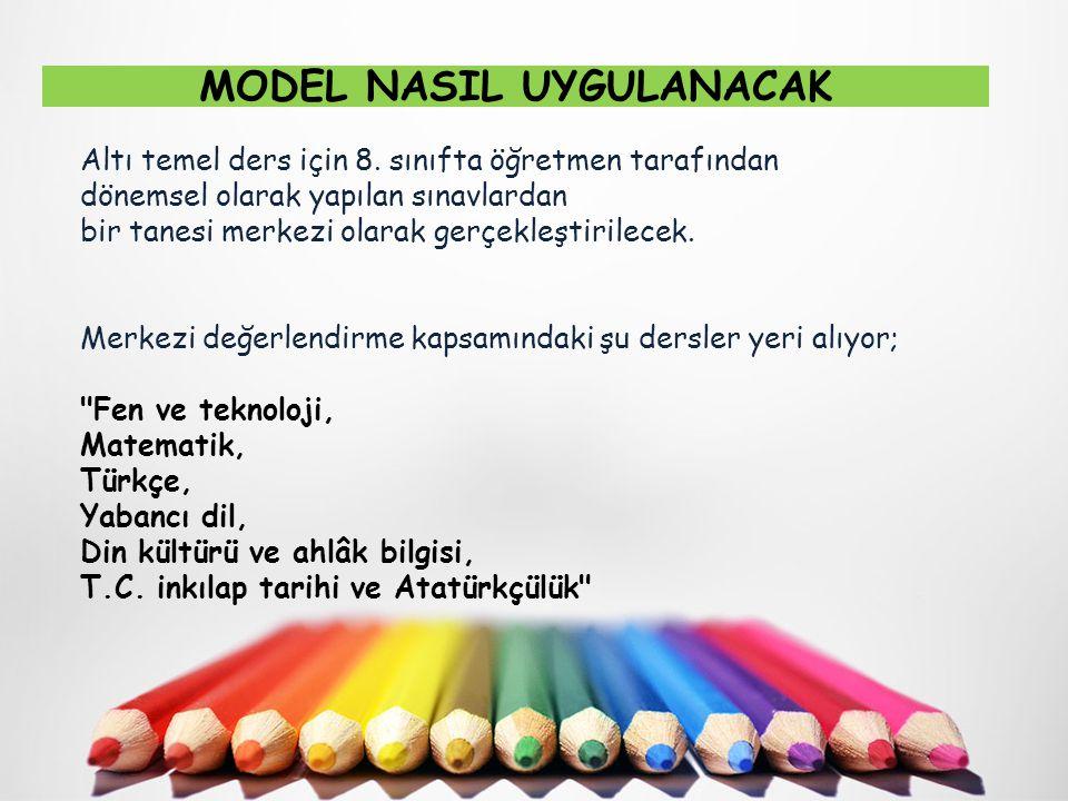MODEL NASIL UYGULANACAK Altı temel ders için 8.
