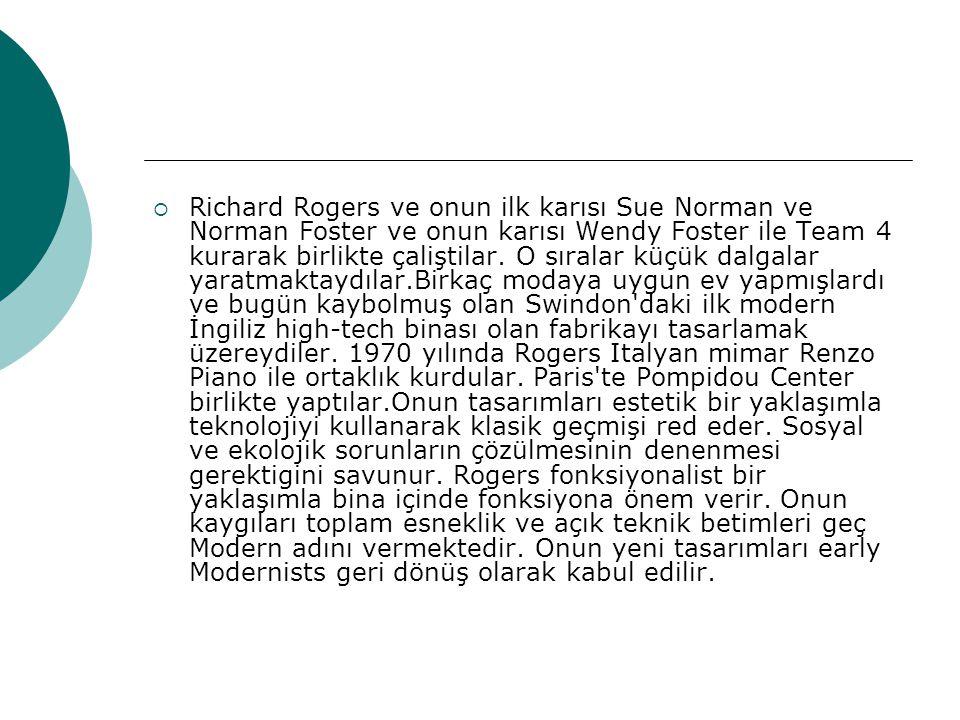  Richard Rogers ve onun ilk karısı Sue Norman ve Norman Foster ve onun karısı Wendy Foster ile Team 4 kurarak birlikte çaliştilar. O sıralar küçük da