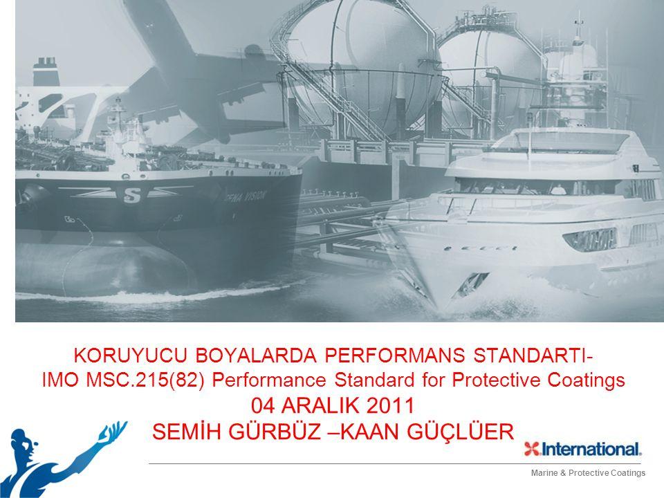 Marine & Protective Coatings AJANDA 1.Performans Standardı – Genel Bakış 2.Neden bir standarta ihtiyaç duyuldu.