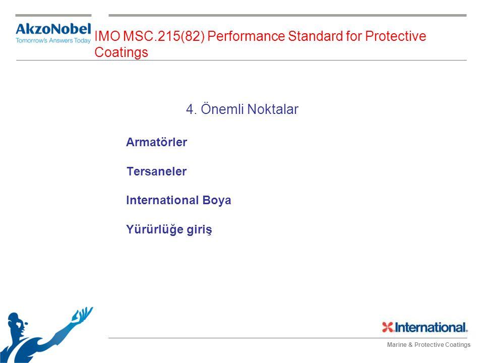Marine & Protective Coatings IMO MSC.215(82) Performance Standard for Protective Coatings 4. Önemli Noktalar Armatörler Tersaneler International Boya
