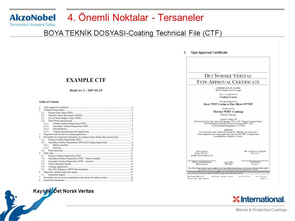 Marine & Protective Coatings 4. Önemli Noktalar - Tersaneler Kaynak: Det Norsk Veritas BOYA TEKNİK DOSYASI-Coating Technical File (CTF)