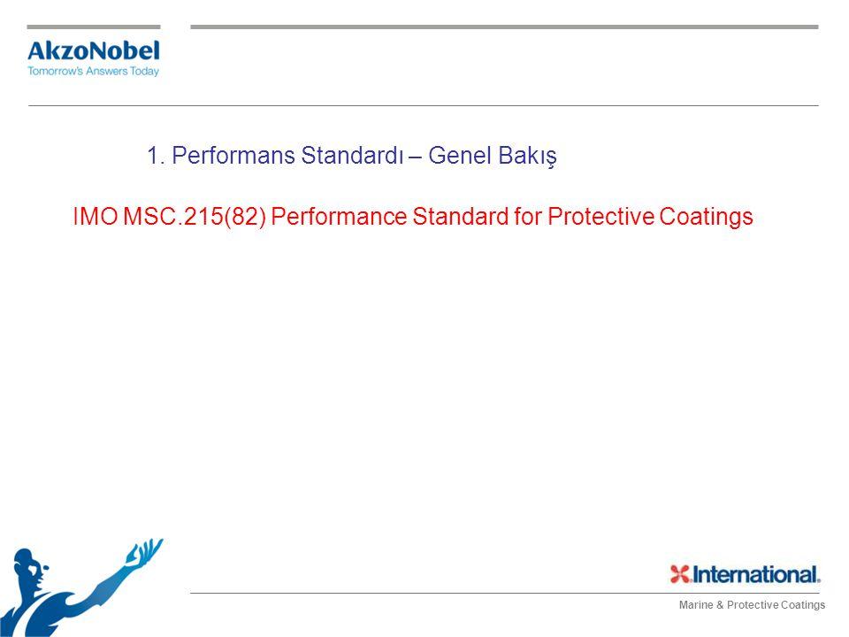 Marine & Protective Coatings IMO MSC.215(82) Performance Standard for Protective Coatings 1. Performans Standardı – Genel Bakış