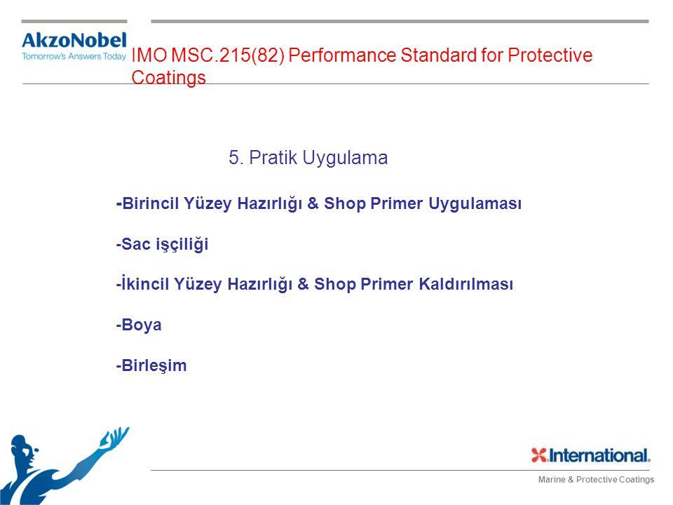 Marine & Protective Coatings IMO MSC.215(82) Performance Standard for Protective Coatings 5. Pratik Uygulama - Birincil Yüzey Hazırlığı & Shop Primer