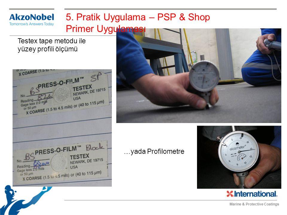 Marine & Protective Coatings Testex tape metodu ile yüzey profili ölçümü 5. Pratik Uygulama – PSP & Shop Primer Uygulaması …yada Profilometre