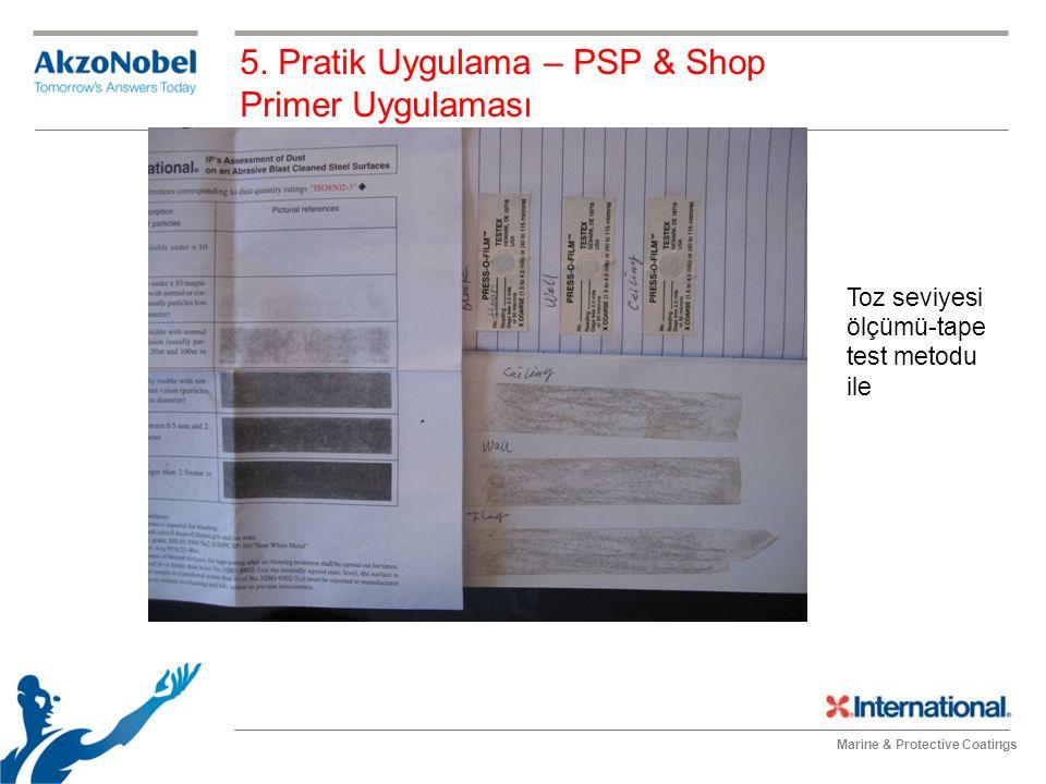 Marine & Protective Coatings Toz seviyesi ölçümü-tape test metodu ile 5. Pratik Uygulama – PSP & Shop Primer Uygulaması