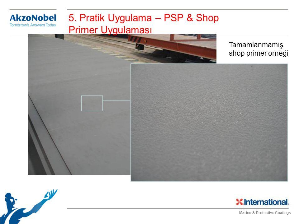 Marine & Protective Coatings Tamamlanmamış shop primer örneği 5. Pratik Uygulama – PSP & Shop Primer Uygulaması