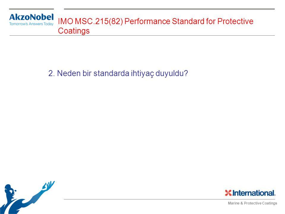 Marine & Protective Coatings IMO MSC.215(82) Performance Standard for Protective Coatings 2. Neden bir standarda ihtiyaç duyuldu?