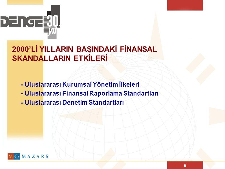 5 2000'Lİ YILLARIN BAŞINDAKİ FİNANSAL SKANDALLARIN ETKİLERİ - Uluslararası Kurumsal Yönetim İlkeleri - Uluslararası Finansal Raporlama Standartları - Uluslararası Denetim Standartları